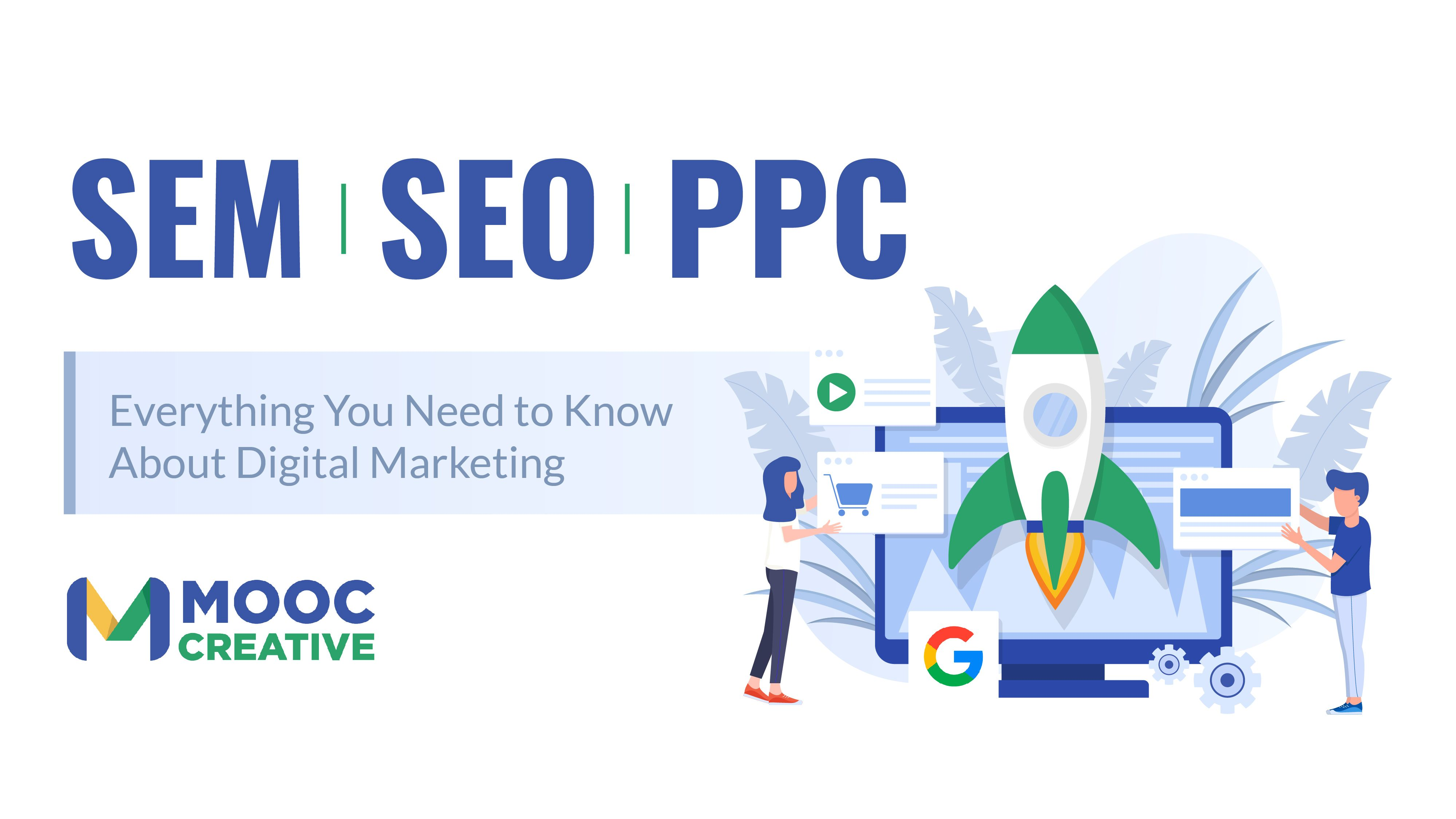 SEM vs SEO vs PPC Everything you need to know about digital marketing by MOOC Creative